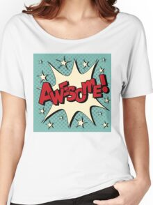 Comic Bubble in Pop Art Style with Expression Awesome Women's Relaxed Fit T-Shirt