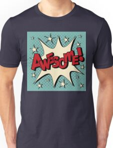 Comic Bubble in Pop Art Style with Expression Awesome Unisex T-Shirt