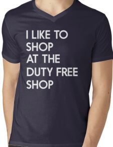 I like to shop at the duty free shop Mens V-Neck T-Shirt