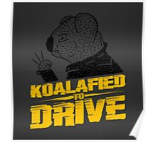 Koalafied To Drive Poster