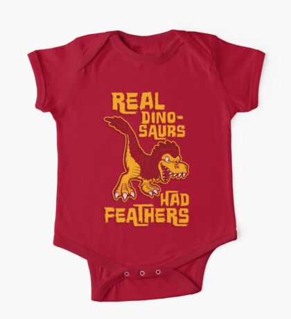 Real dinosaurs had feathers One Piece - Short Sleeve