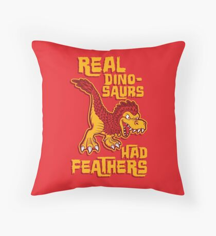 Real dinosaurs had feathers Throw Pillow