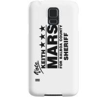 Keith Mars for Sheriff (Black) Samsung Galaxy Case/Skin