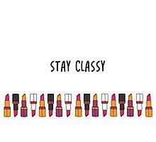 Stay Classy. Photographic Print
