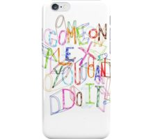 Come on Alex, You Can Do It! iPhone Case/Skin