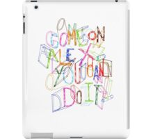 Come on Alex, You Can Do It! iPad Case/Skin