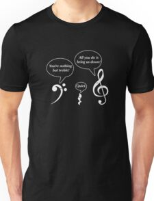 Funny Musicians You are Nothing But Treble Trouble Musical Scores Bass Clef Funny Graphic Tee Shirt Pun Unisex T-Shirt
