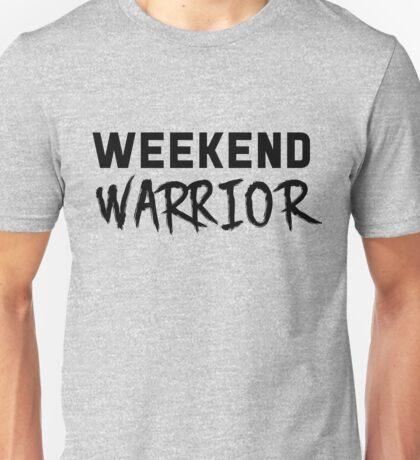 Weekend Warrior Unisex T-Shirt
