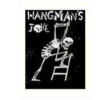 Hangman's Joke  Art Print