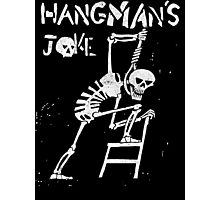 Hangman's Joke  Photographic Print