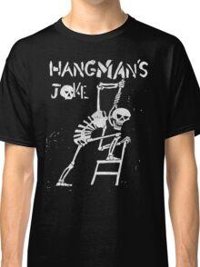 Hangman's Joke  Classic T-Shirt