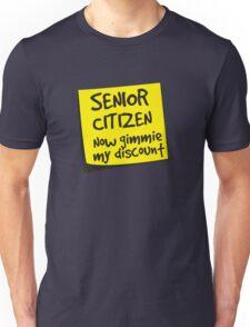 Senior Citizen. Now gimmie my discount Unisex T-Shirt