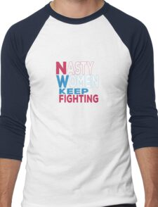 Nasty Women Keep Fighting Men's Baseball ¾ T-Shirt