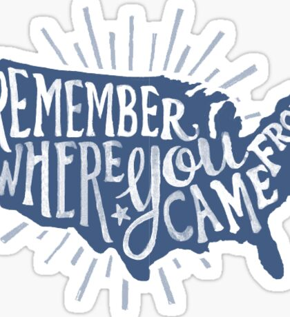 remember where you came from Sticker