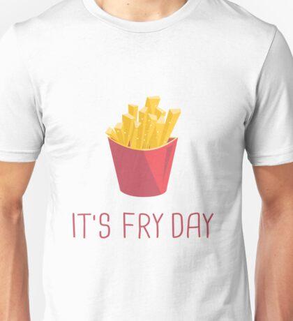 It's Fri Day Unisex T-Shirt