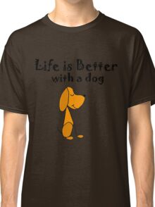 Life Is Better With A Dog Cool Dog Love Cartoon Classic T-Shirt