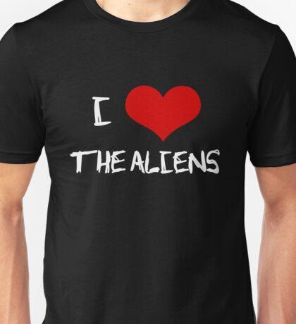 I love the aliens Unisex T-Shirt