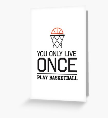 You only live once play basketball Greeting Card