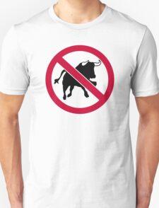 No bulls Unisex T-Shirt