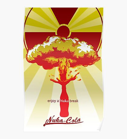 Fallout Enjoy a Nuka Break (Nuka Cola) Poster