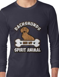 Dachshunds Are My Spirt Animal Gift. Long Sleeve T-Shirt