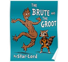 The Brute and The Groot Poster