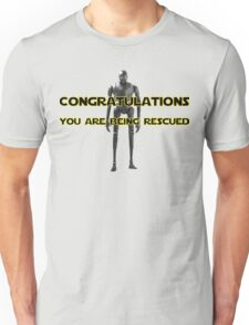 K-2SO - Congratulations - You are being rescued  Unisex T-Shirt