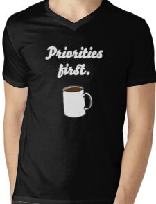 Priorities first Coffee {FULL} Mens V-Neck T-Shirt