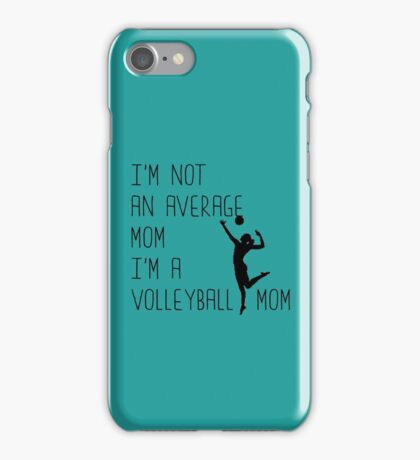 I'm Not An Average Mom, I'm A Volleyball Mom iPhone Case/Skin