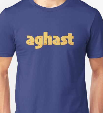 Aghast in Cheese Unisex T-Shirt