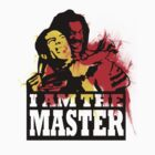 I AM THE MASTER by troyperry