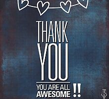 Thank You - You Are All Awesome!! by MoxieMe