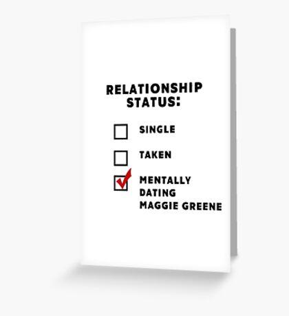 Mentally dating Maggie Greene Greeting Card