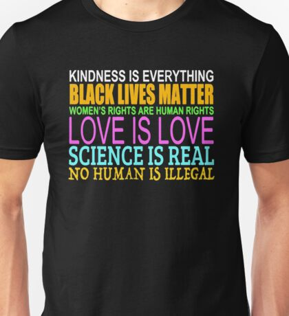 Kindness Is Everything Black Lives Love Is Love Unisex T-Shirt