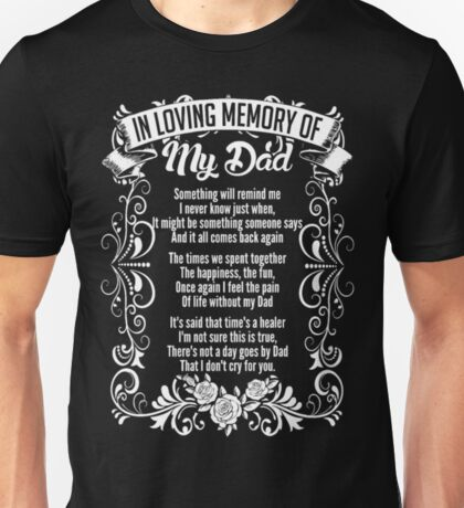 In Loving Memory Of My Dad- in memory shirts Unisex T-Shirt