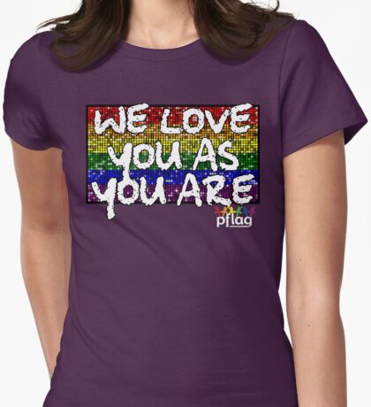 We Love You As You Are - PFLAG Capital Region Mardi Gras Shirt 2017 Womens Fitted T-Shirt
