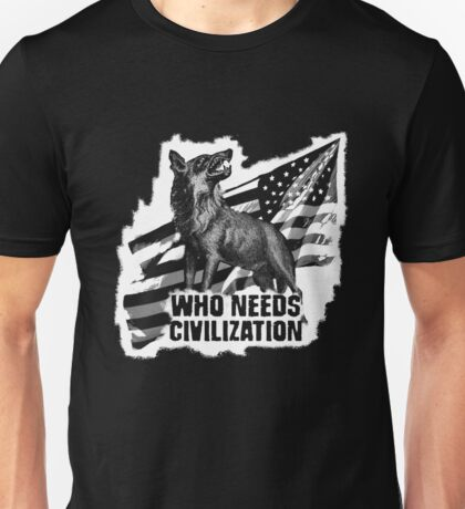 Who Needs Civilization - The American Wolf Unisex T-Shirt