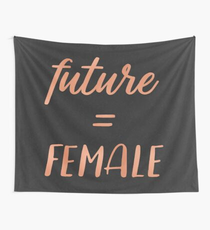 The Future is Female Text - Rose Gold Typography Quote Wall Tapestry