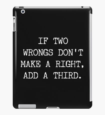 Two Wrongs iPad Case/Skin