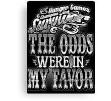 THE ODDS WERE IN MY FAVOR Canvas Print