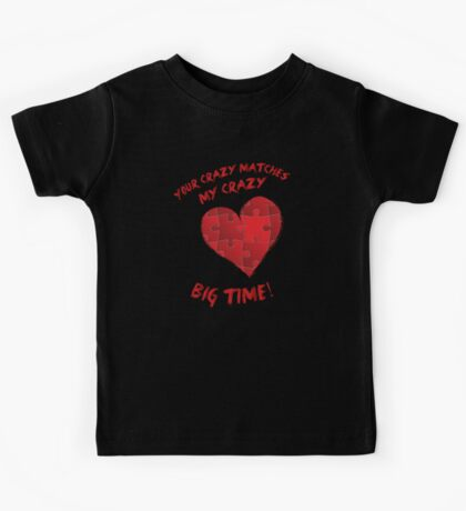 Your Crazy Matches My Crazy... Kids Tee