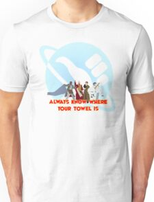 Always know where your towel is Unisex T-Shirt