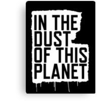In the Dust of this Planet Canvas Print