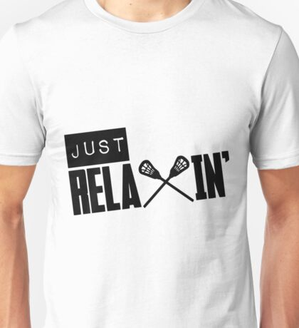 Just Relaxin'- lacrosse shirts Unisex T-Shirt