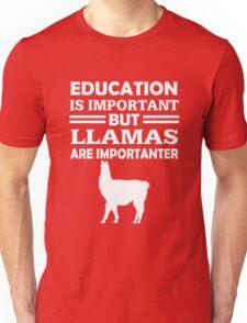 Llamas Are Importanter  Unisex T-Shirt
