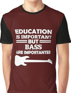 Bass Are Importanter Graphic T-Shirt