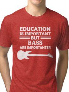Bass Are Importanter Tri-blend T-Shirt
