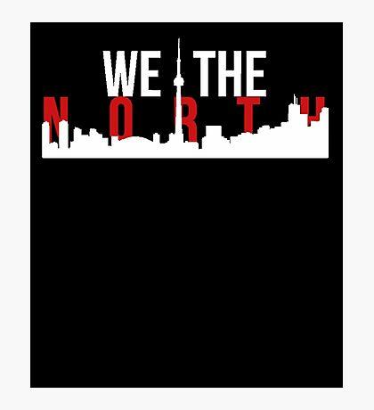 we the north Photographic Print