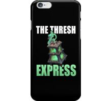 The Thresh Express   Please Like and Share :) iPhone Case/Skin