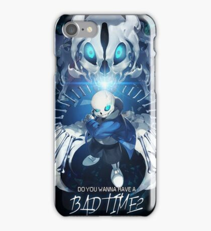 Undertale Sans Poster - Do you wanna have a bad time? iPhone Case/Skin